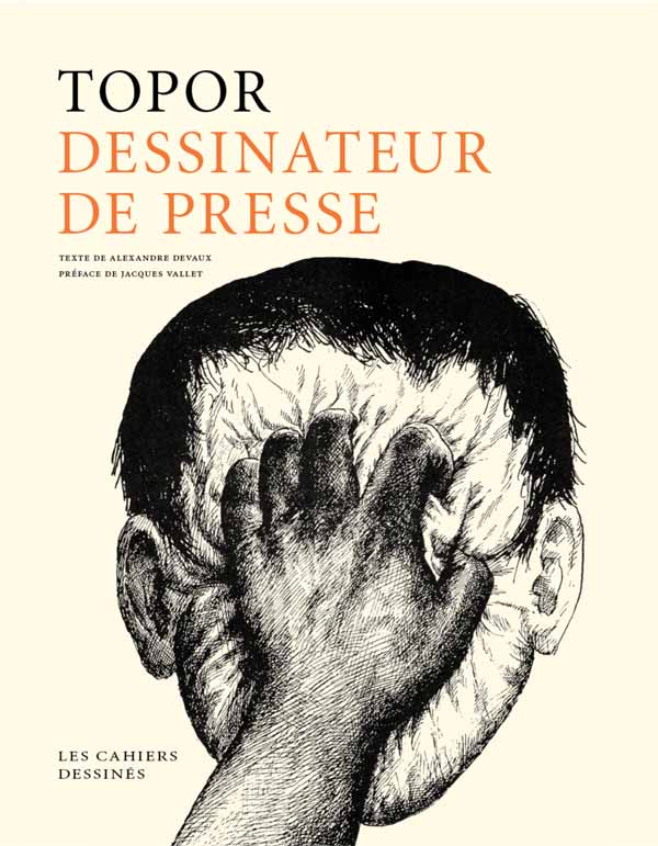 Topor, dessinateur de presse - Roland Topor - Les Cahiers dessin